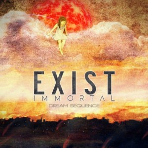 Exist Immortal - Dream Sequence
