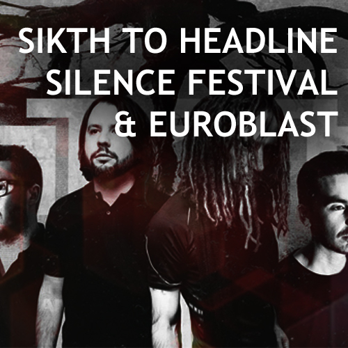 Sikth To Headline Silence Festival Nepal And Euroblast