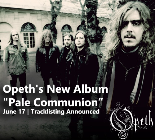 Opeth's New Album Pale Communion out in stores on June 17 - Tracklisting Announced