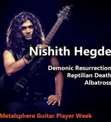 Metalsphere Guitar Player Week Nishith Hegde Albatross, Reptilian Death, Demonic Resurrection