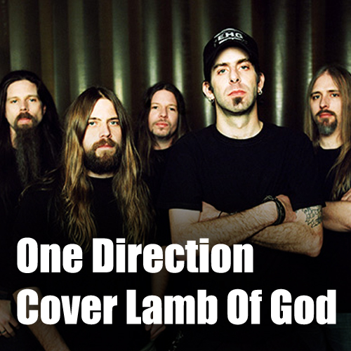 One Direction Go Metal Cover Lamb Of God Again We Rise