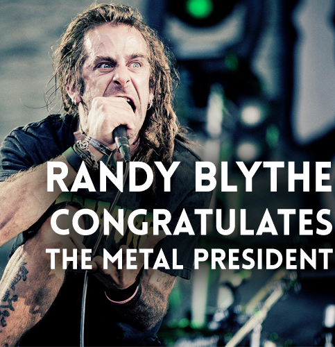 Randy Blythe Congratulates The Metal President