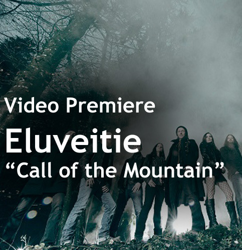 Video Premiere - Eluveitie's - Call of the Mountain