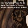 New Skyharbor Video To Be Made By Creator of Steven Wilson's Famous Music Videos