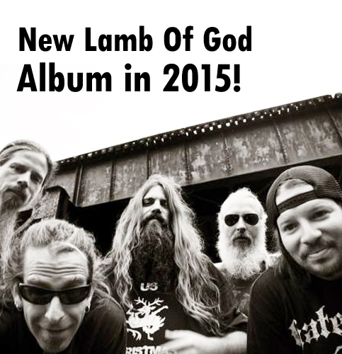 New Lamb Of God Album Coming Next Year - 2015