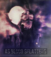 as blood spatters