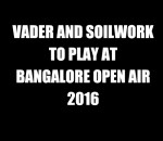 VADER AND SOILWORK TO PLAY AT BANGALORE OPEN AIR 2016